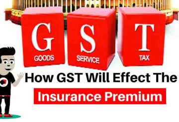 How GST Will Effect the Insurance Premium.